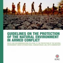 ICRC Guidelines on the Protection of the Natural Environment